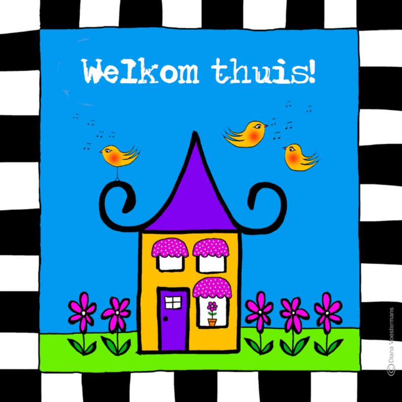 Welkom thuis welkom thuis kaarten kaartje2go - Het nu thuis ...