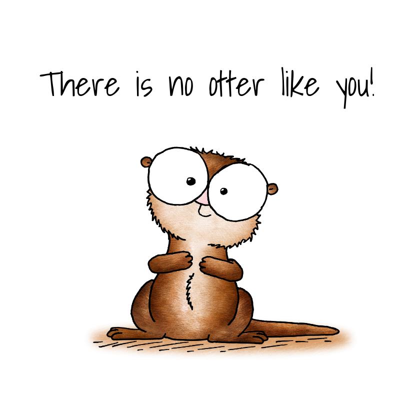Bedankkaartjes - Bedankkaart otter - There is no otter like you
