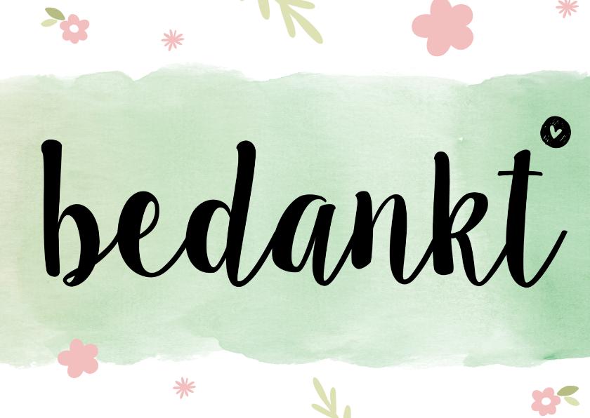 Bedankkaartjes - Bedankt / groen met bloemen