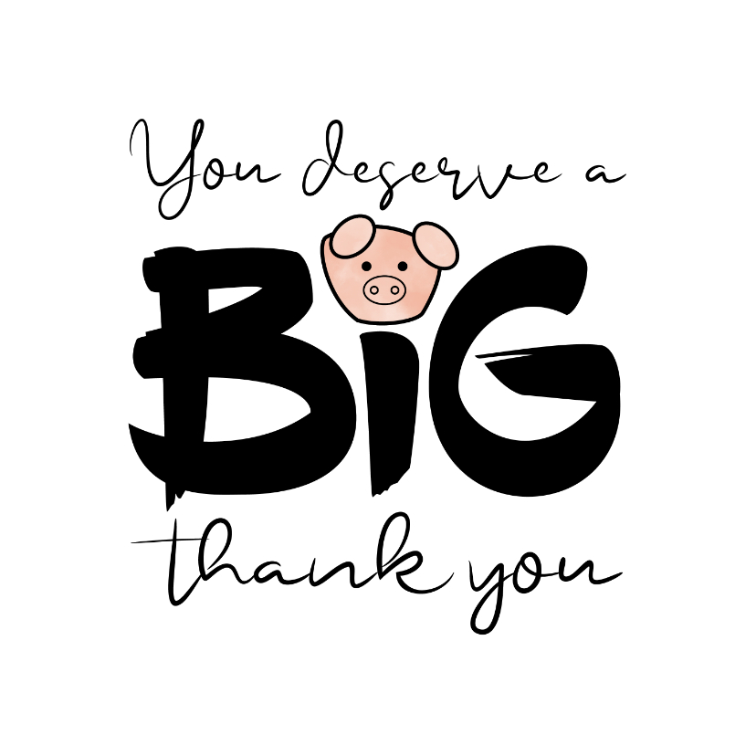 Bedankkaartjes - Bedankt You deserve a BIG thank you