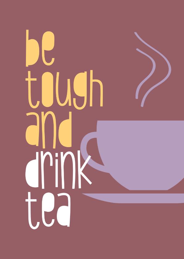 Beterschapskaarten - Beterschap Be tough and drink tea