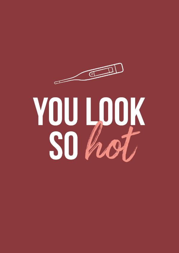 Beterschapskaarten - Beterschap griep thermometer you look so hot