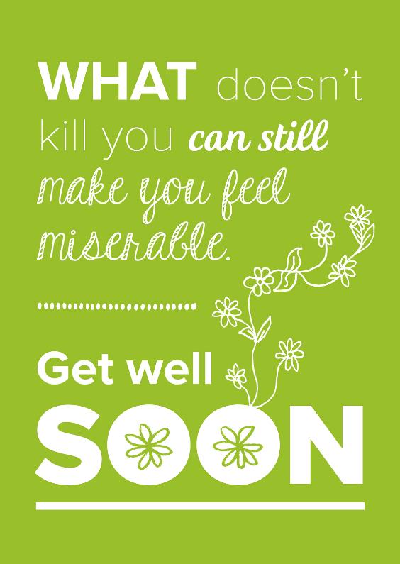 Beterschapskaarten - Get well soon quote