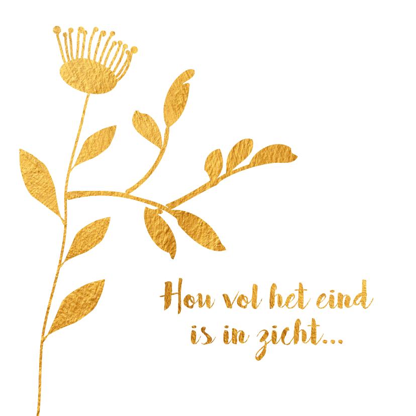 Beterschapskaarten - Hou vol het eind is in zicht - gold - beterschapskaart
