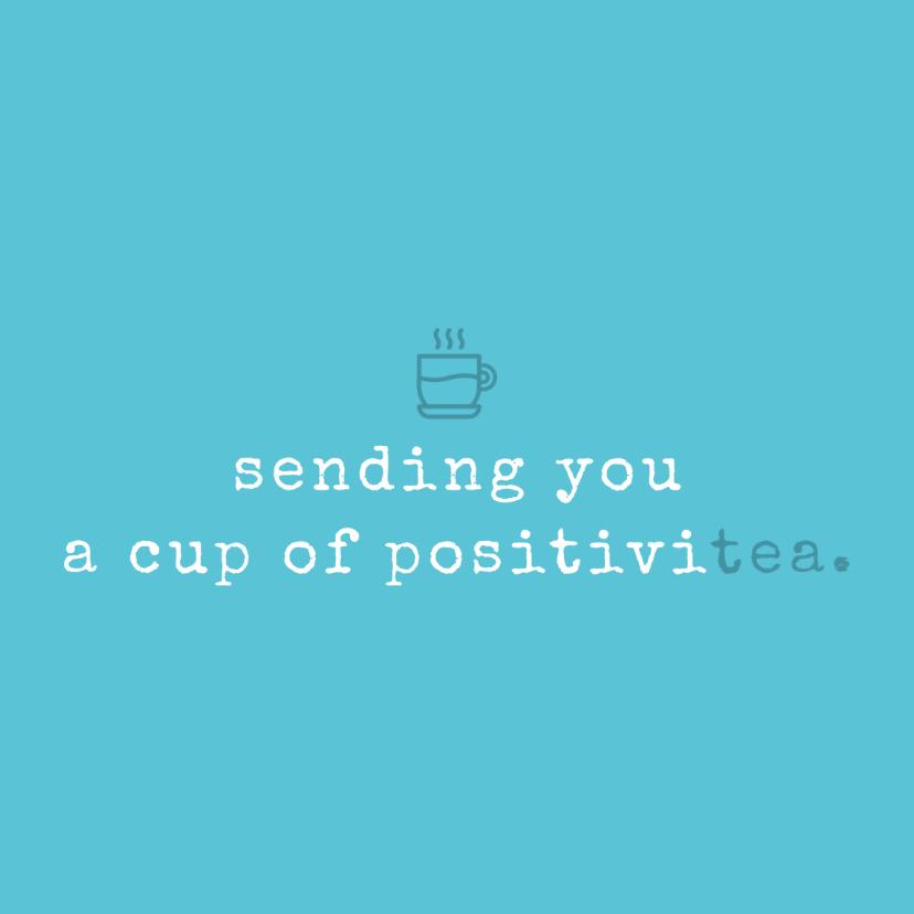 Beterschapskaarten - Tekstkaartje 'positivitea'