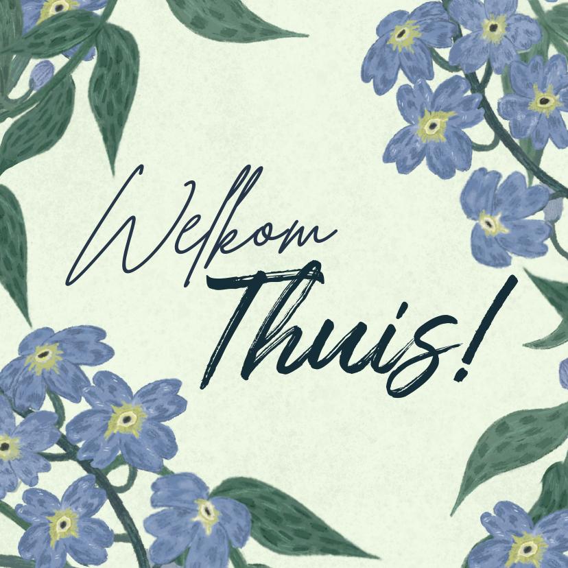 Beterschapskaarten - Welkom Thuis kaart met vergeet-me-nietjes en groen tinten