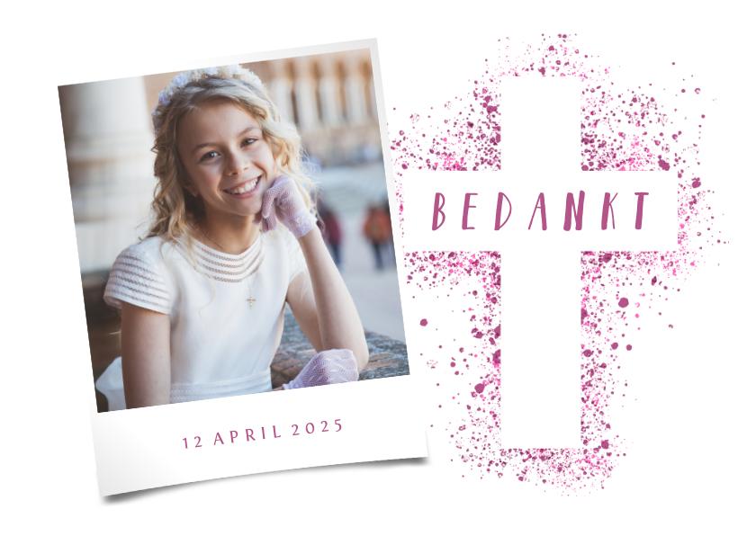 Communiekaarten - Bedankkaartje communie foto & kruis verfspetters roze