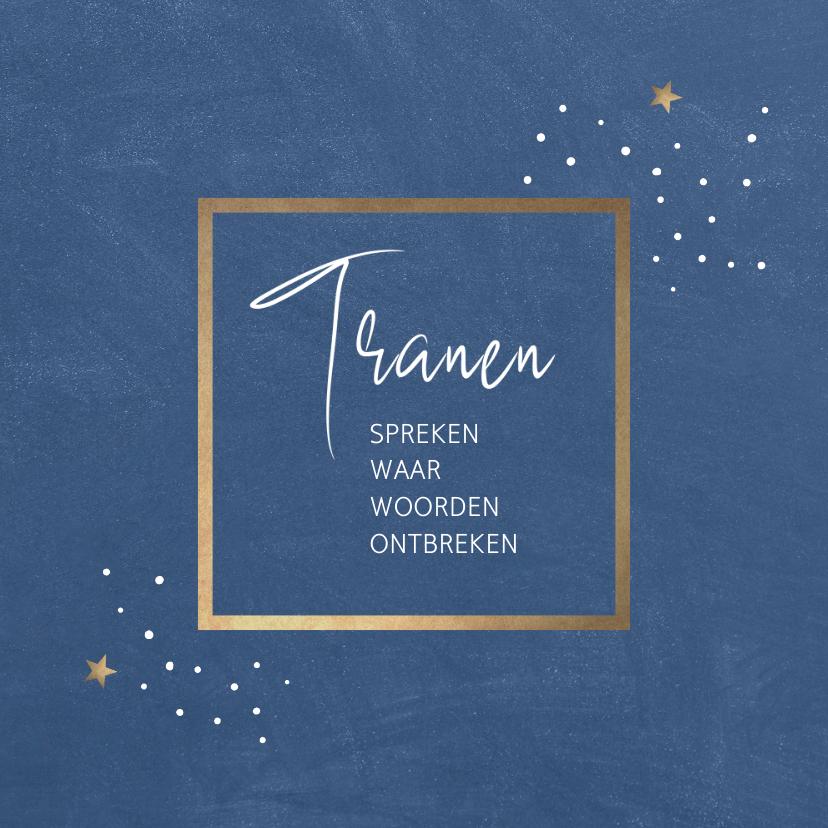 Condoleancekaarten - Condoleance Tranen spreken met gedicht
