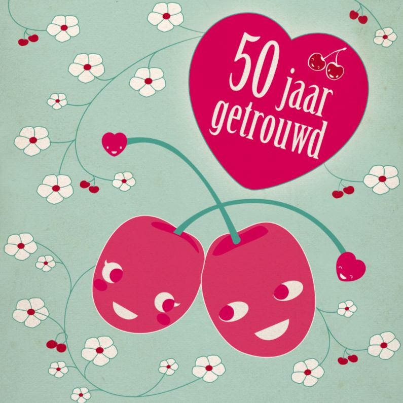 Felicitatiekaarten - 50 jaar getrouwd kersjes