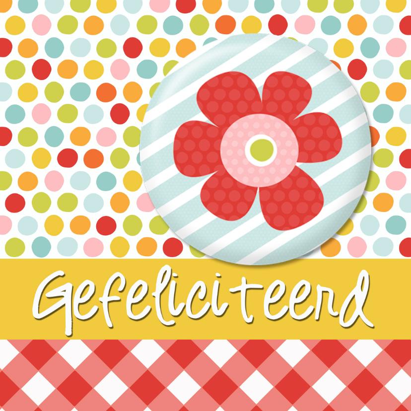 Felicitatiekaarten - Button kaart gefeliciteerd bloem