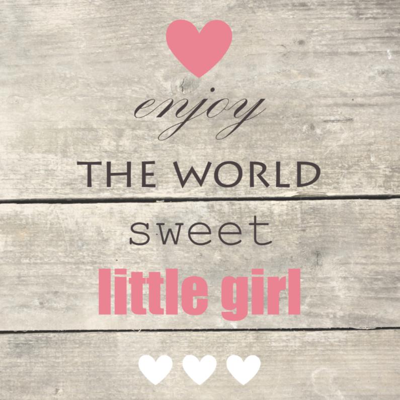 Felicitatiekaarten - Enjoy the world, meisje