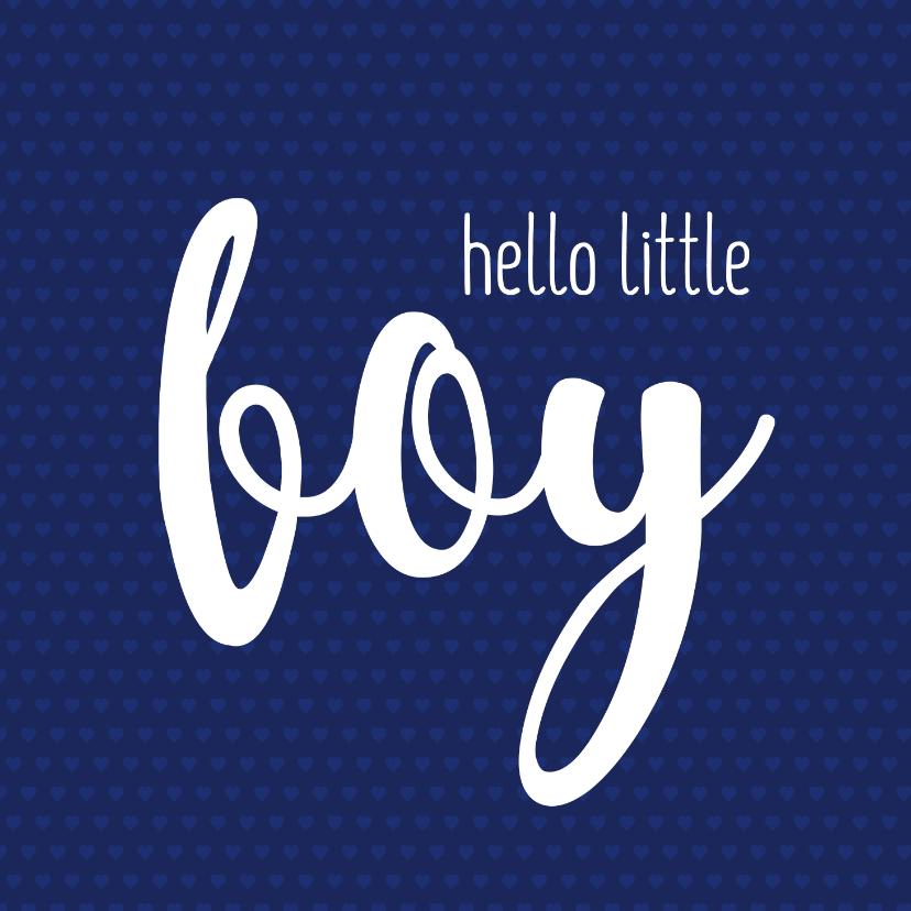 Felicitatiekaarten - Felicatie - hello little boy blauw hartjes
