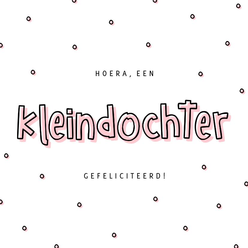 Felicitatiekaarten - Feliciatie kleindochter hip met confetti