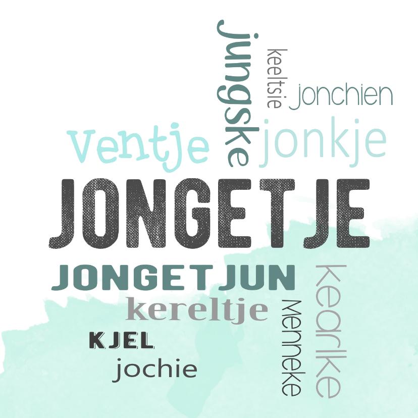 Felicitatiekaarten - Felicitatie geboorte Jongen dialect