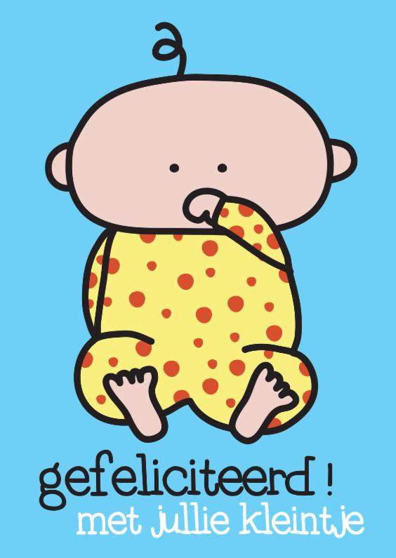 Felicitatiekaarten - Felicitatie Geboorte Kleintje