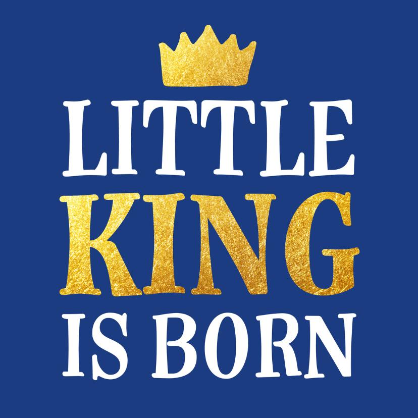 Felicitatiekaarten - Felicitatie geboorte little king is born