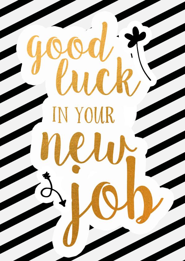 Felicitatiekaarten - Felicitatie - good luck in your new job