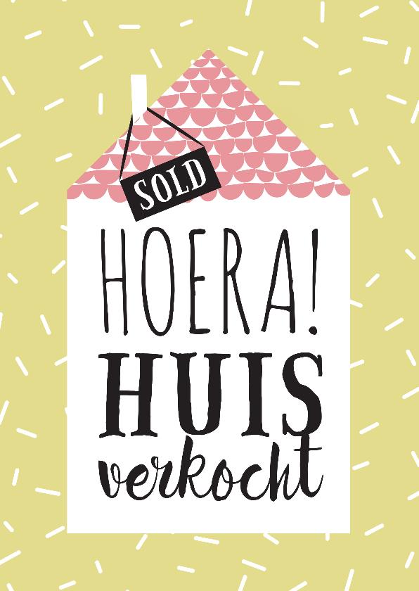 Felicitatiekaarten - Felicitatie huis verkocht