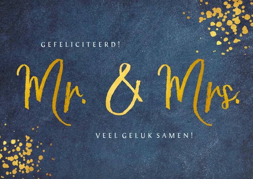 Felicitatiekaarten - Felicitatie huwelijk Mr & Mrs - stijlvol blauw met goudlook