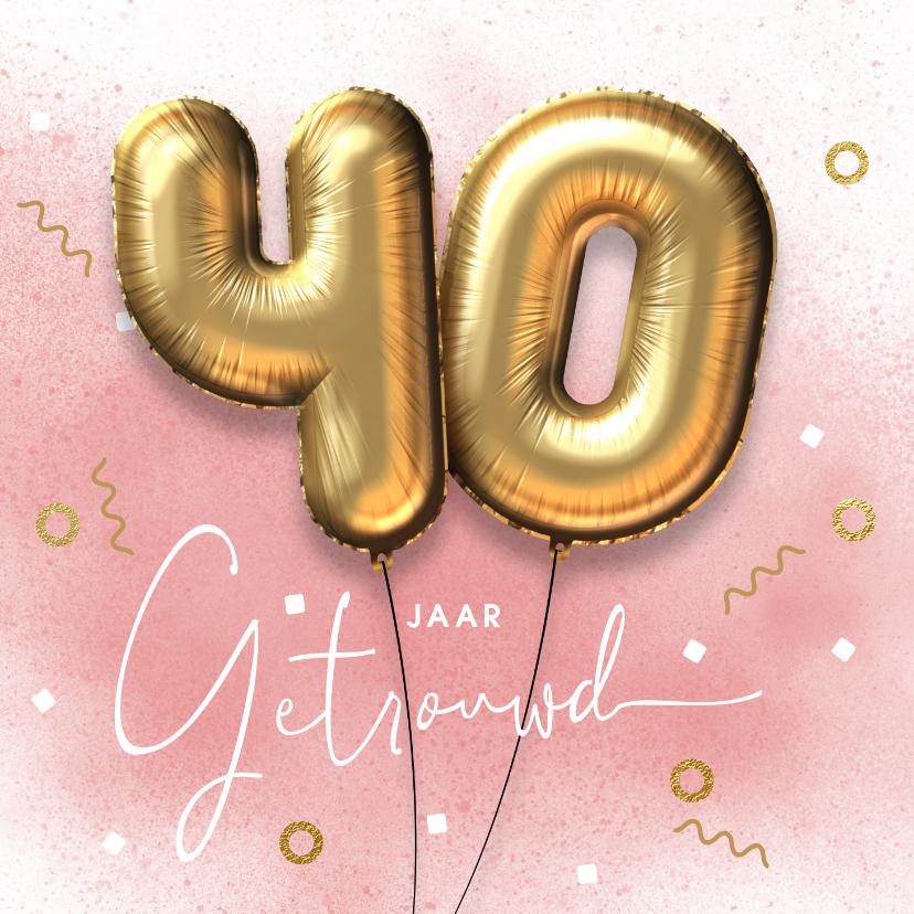 Felicitatiekaarten - Felicitatie kaart 40 jarig huwelijk ballonnen