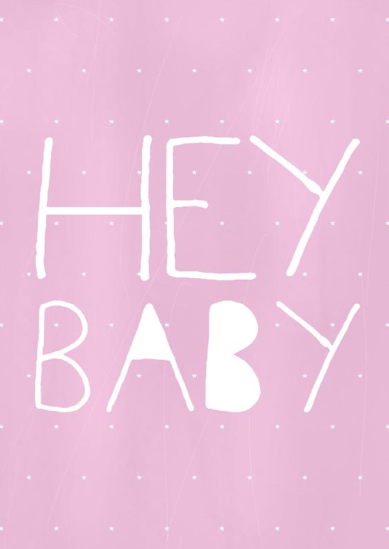Felicitatiekaarten - Felicitatie meisje hey baby