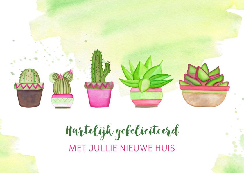 Felicitatiekaarten - Felicitatie nieuwe woning met cactussen