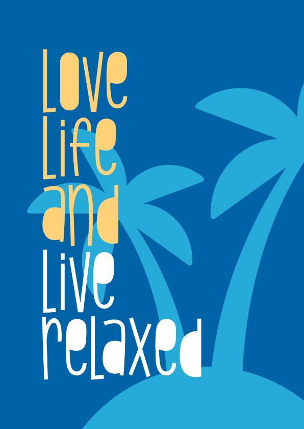 Felicitatiekaarten - Felicitatie pensioen Love life and live relaxed