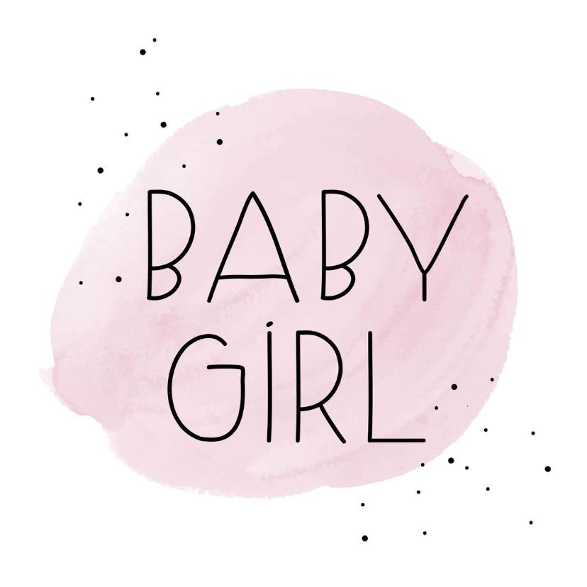 Felicitatiekaarten - Felicitatiekaart. Baby Girl roze waterverf