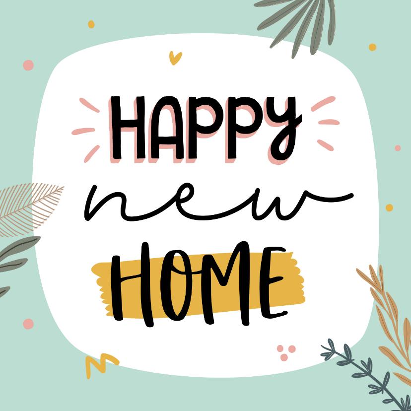 Felicitatiekaarten - Felicitatiekaart happy home