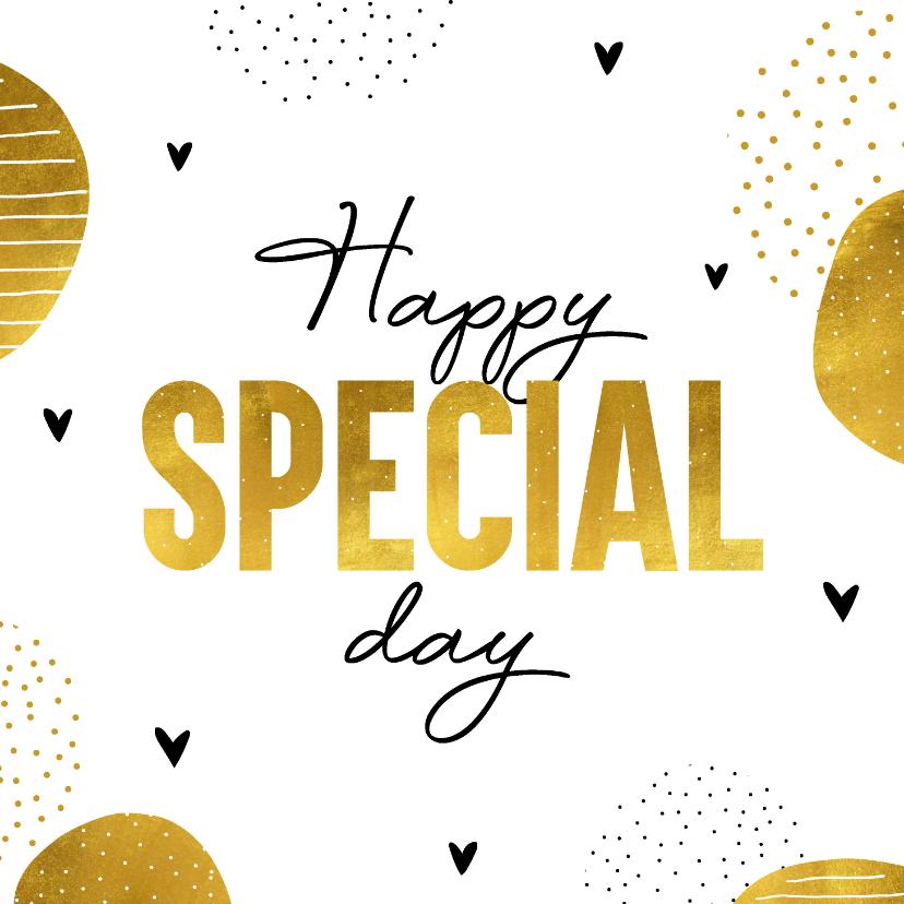 Felicitatiekaarten - Felicitatiekaart Happy special day in goud kleur