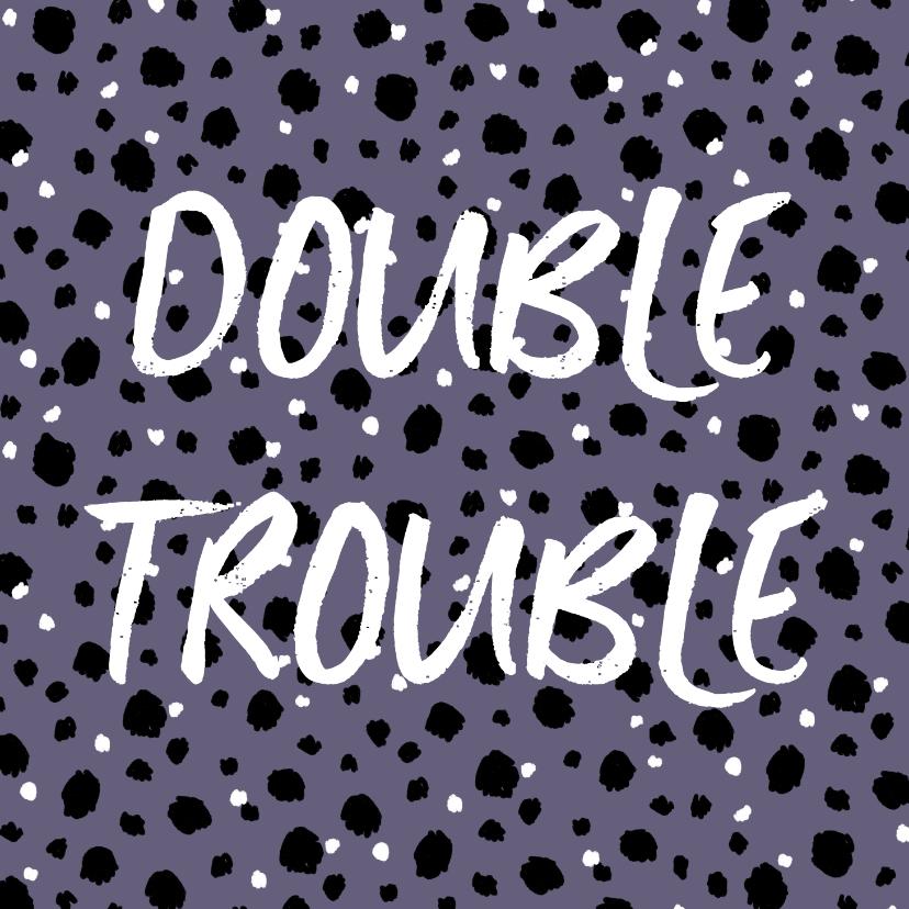 Felicitatiekaarten - Felicitatiekaart hip zwanger tweeling double trouble