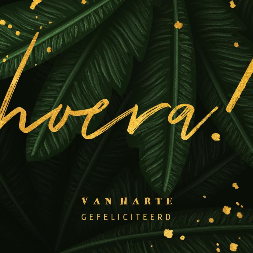 Felicitatiekaarten - Felicitatiekaart jungle bladeren met gouden 'hoera'