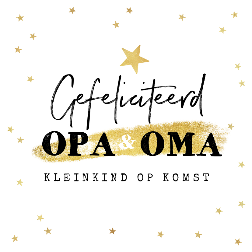 Felicitatiekaarten - Felicitatiekaart kleinkind op komst sterren goud opa oma