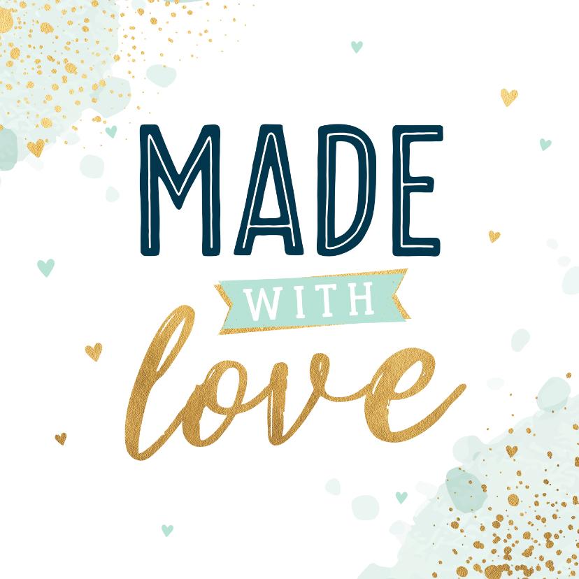 Felicitatiekaarten - Felicitatiekaart made with love