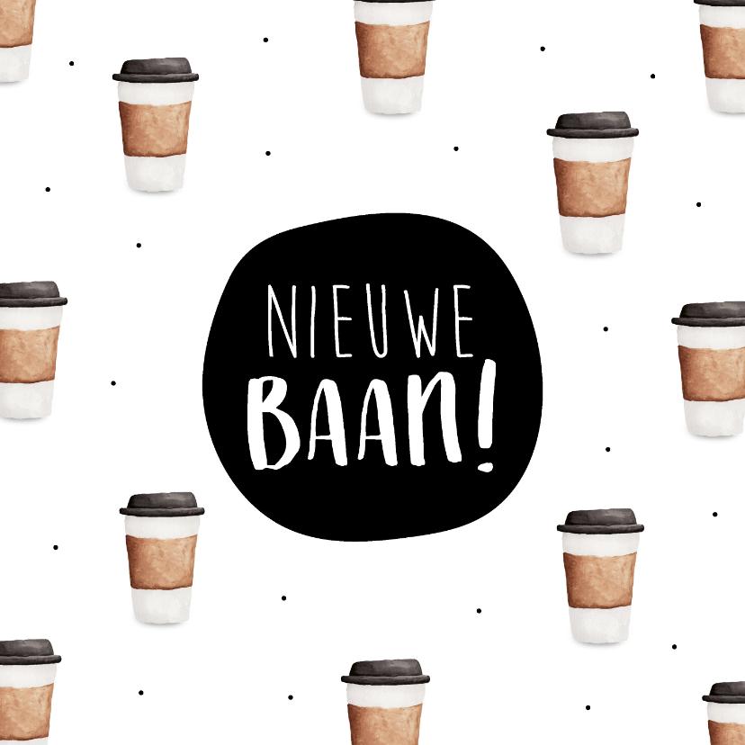 Felicitatiekaarten - Felicitatiekaart met nieuwe baan! met veel kopjes koffie