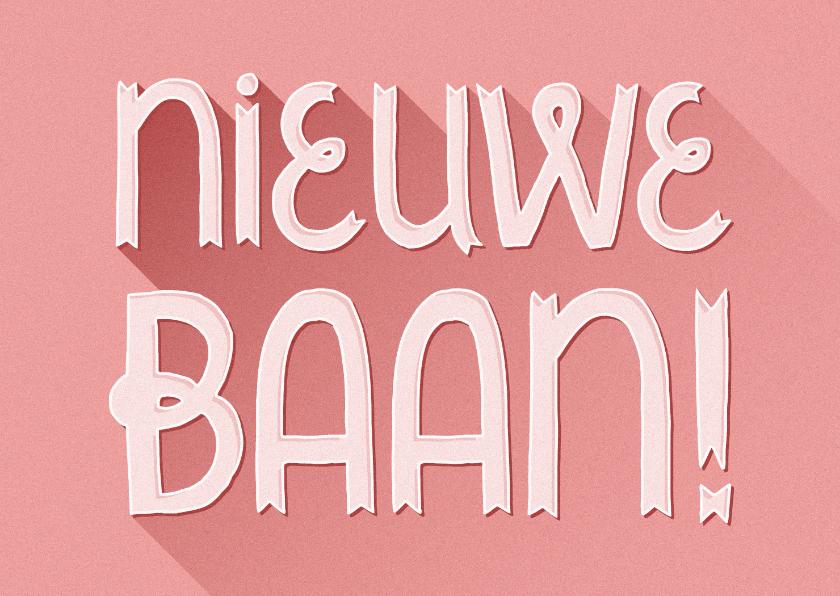 Felicitatiekaarten - Felicitatiekaart nieuwe baan typografisch roze