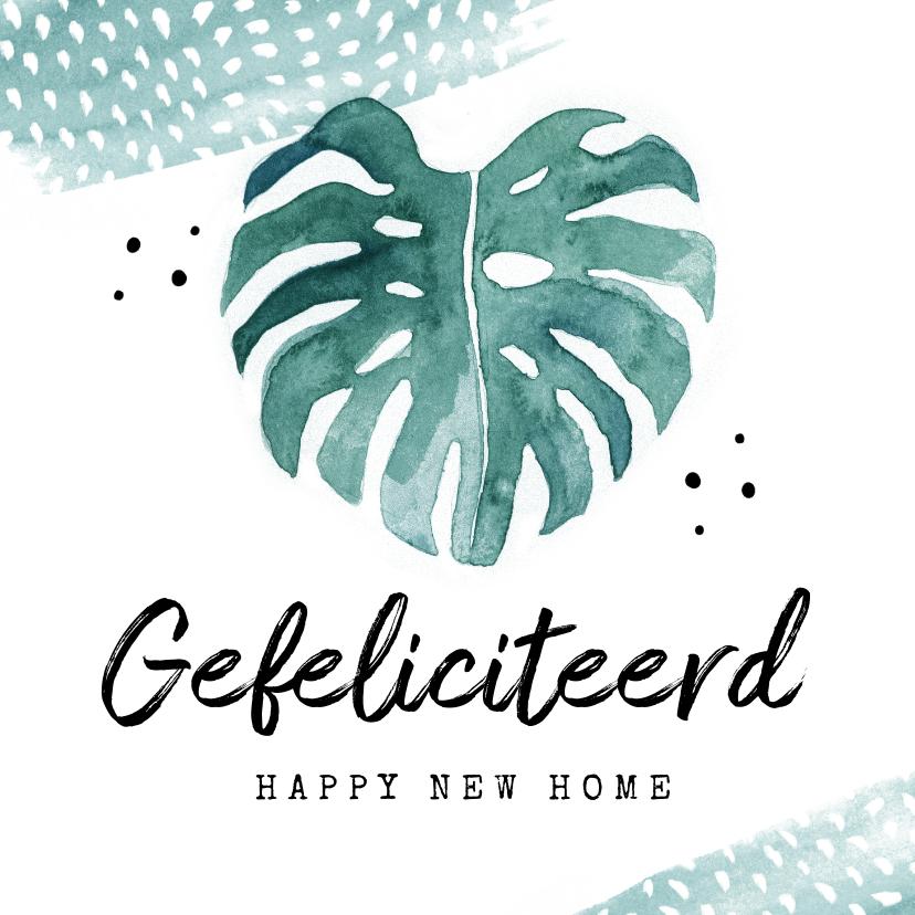Felicitatiekaarten - Felicitatiekaart nieuwe woning botanisch blad waterverf