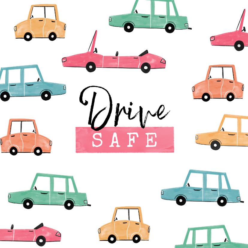 Felicitatiekaarten - Felicitatiekaart rijbewijs auto nieuwe baan drive safe