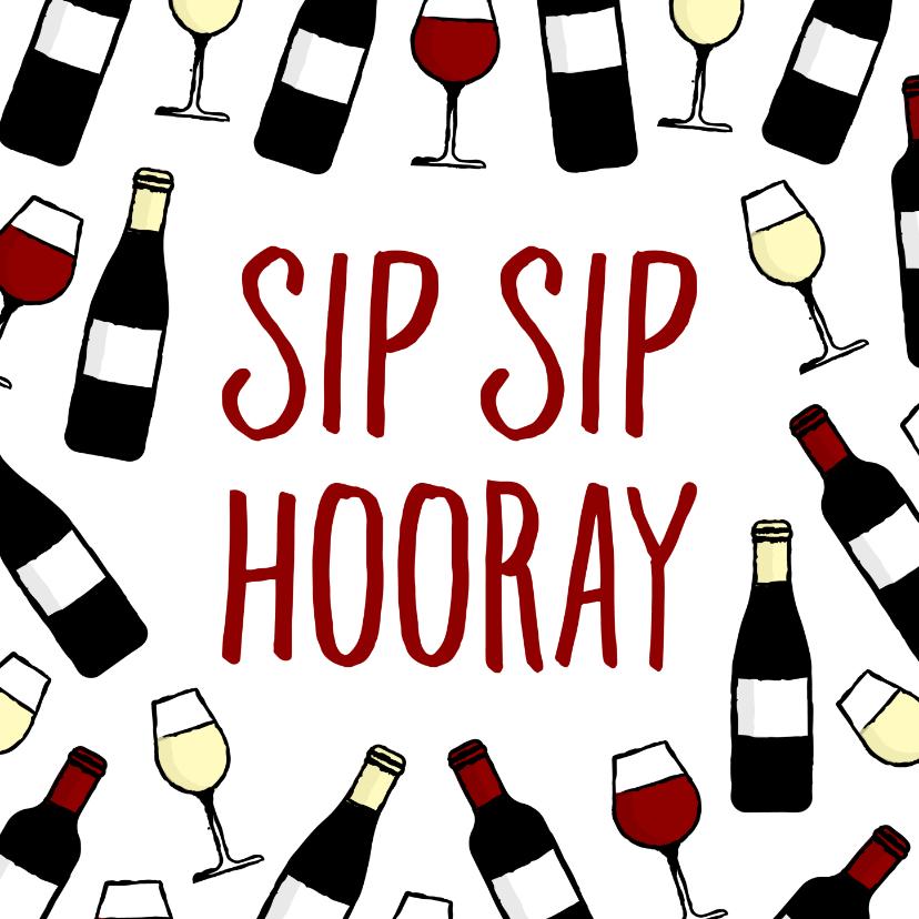 Felicitatiekaarten - Felicitatiekaart 'Sip Sip Hooray' met wijnpatroon