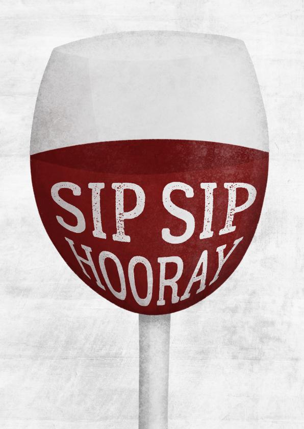 Felicitatiekaarten - Felicitatiekaart sip sip hooray wijnglas