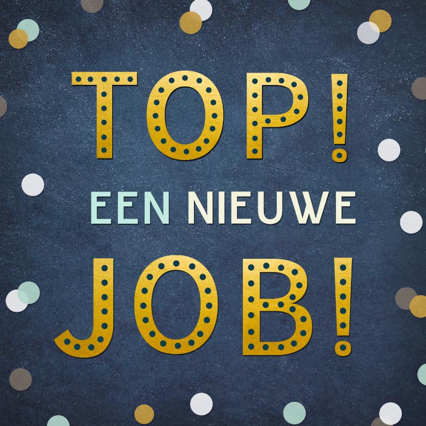 Felicitatiekaarten - Felicitatiekaart top een nieuwe job - nieuwe baan confetti