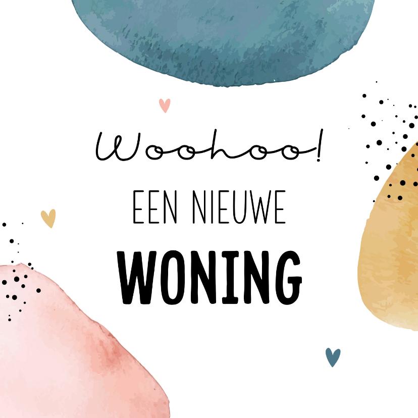 Felicitatiekaarten - Felicitatiekaart woohoo nieuwe woning