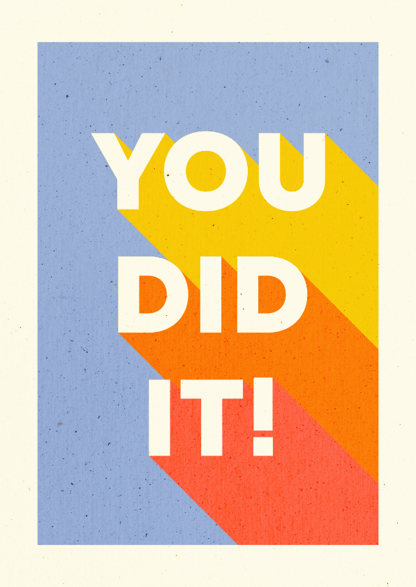 Felicitatiekaarten - Felicitatiekaart 'YOU DID IT!' typografisch