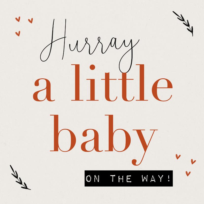 Felicitatiekaarten - Felicitatiekaart zwanger a little baby on the way hartjes