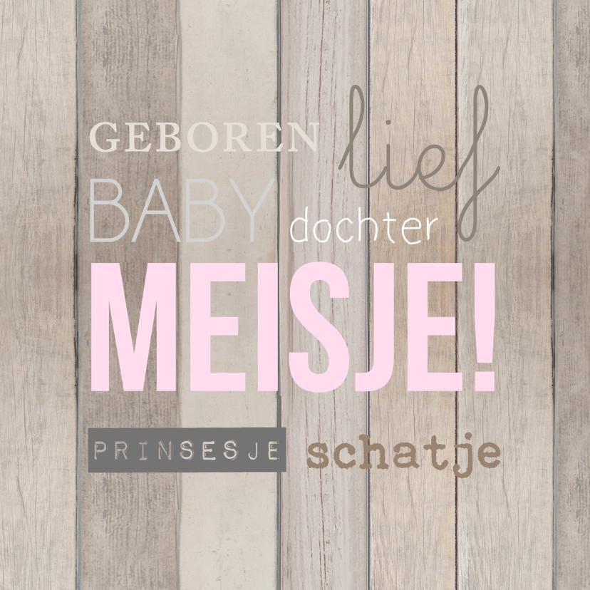 Felicitatiekaarten - Geboorte meisje hout tekst