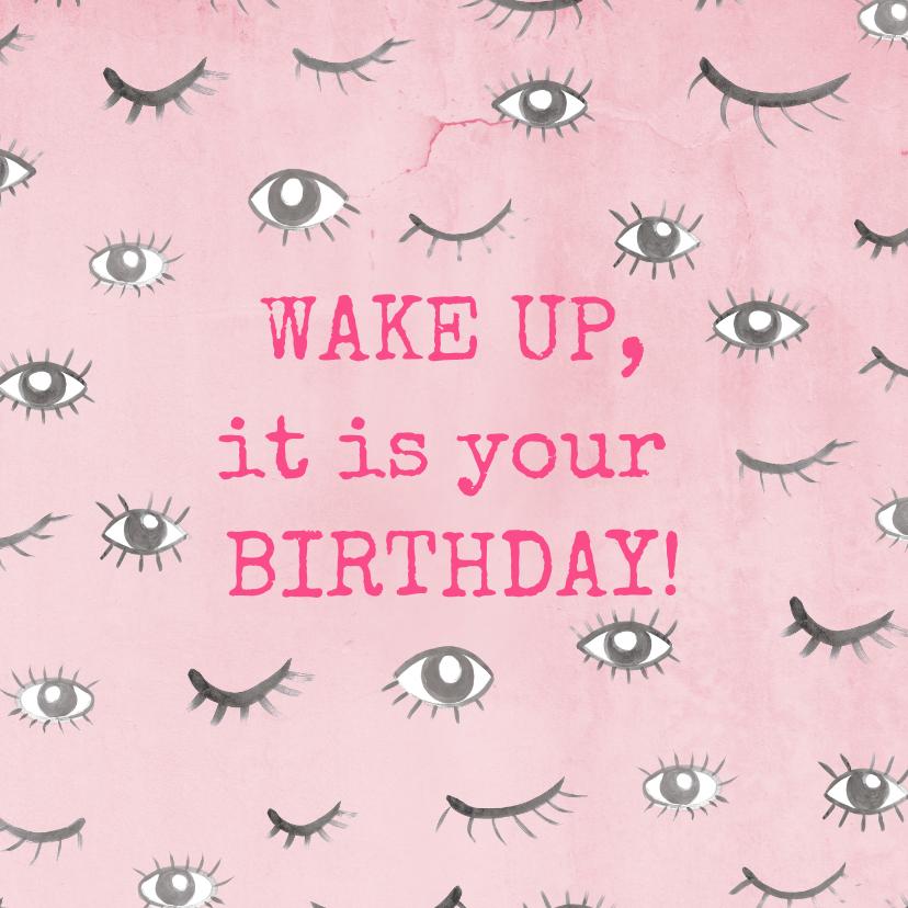 Felicitatiekaarten - Grappige verjaardagskaart met ogen! Wake up, birthday!