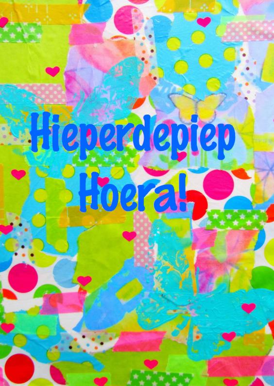 Felicitatiekaarten - Hieperdepiep Hoera Happy
