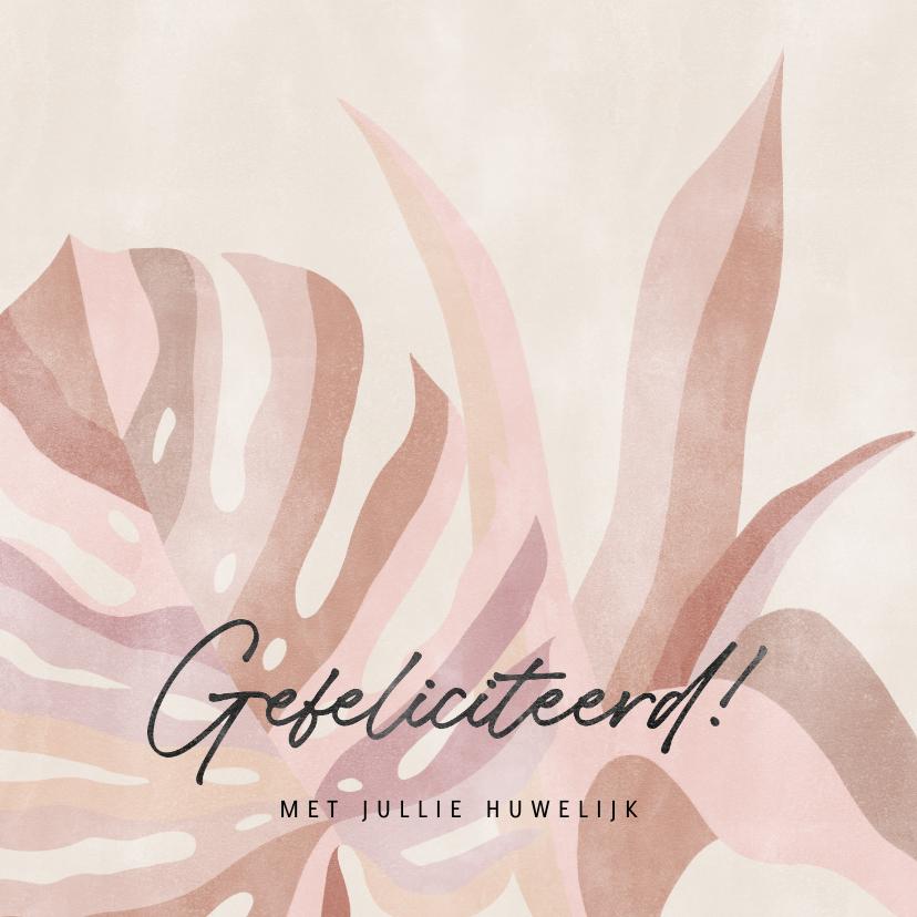 Felicitatiekaarten - Hippe felicitatiekaart huwelijk botanische bladeren