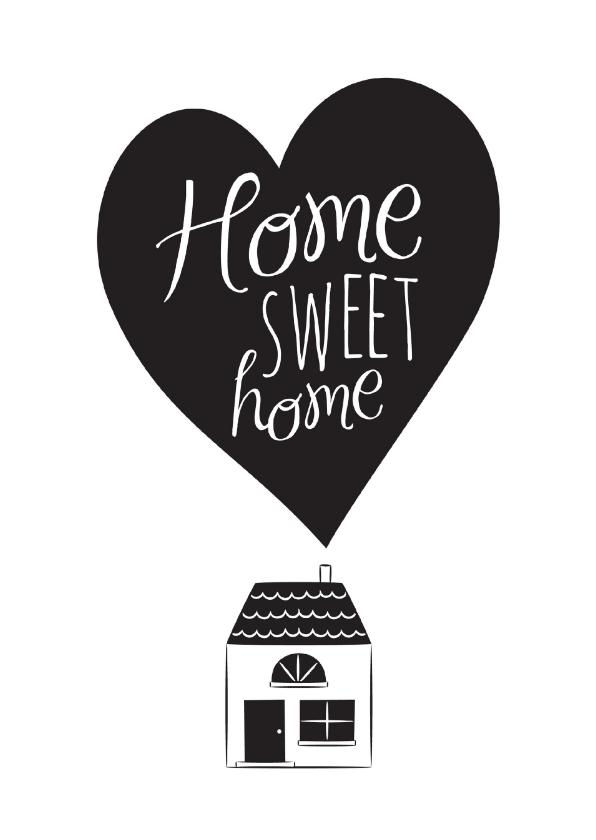 Felicitatiekaarten - Home sweet home hartje huisje zwart wit