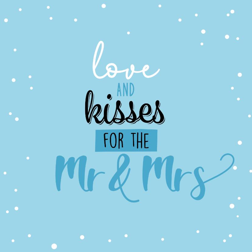Felicitatiekaarten - huwelijkskaart - Kisses for the Mr and Mrs